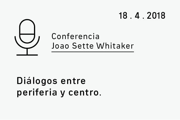 Conferencia Joao Sette Whitaker. Diálogos entre periferia y centro.