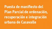 [sec] Puesta de manifiesto del Plan Parcial de ordenación, recuperación e integración urbana de Casavalle