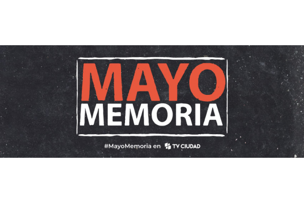 Mayo memoria - Fragmentos de memoria. Producción de TV Ciudad