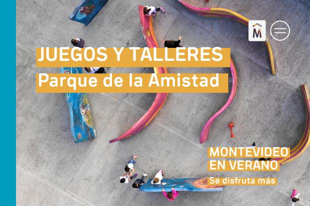 Juegos y talleres. Parque de la Amistad. Montevideo en verano.