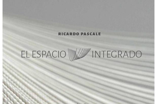 Reapertura de El espacio integrado, de Ricardo Pascale