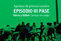 Episodio III: Pase. Danza y Fútbol: Cuerpos en juego