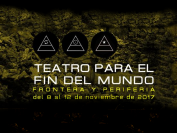 Apertura III Festival de Teatro para El Fin del Mundo