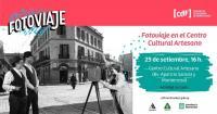 Fotoviaje en el Centro Cultural Artesano