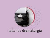 Inscripciones abiertas al Taller de dramaturgia