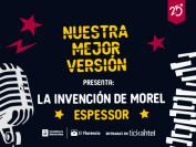 Nuestra Mejor Versión: La Invención de Morel y Espessor